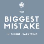 Biggest Mistake Online Marketing NinetyNine Media