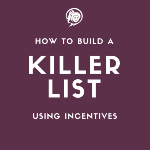 How to Use Incentives To Build A Killer Email List