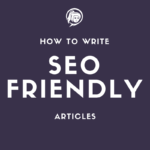 How To Write SEO Friendly Articles NinetyNine Media